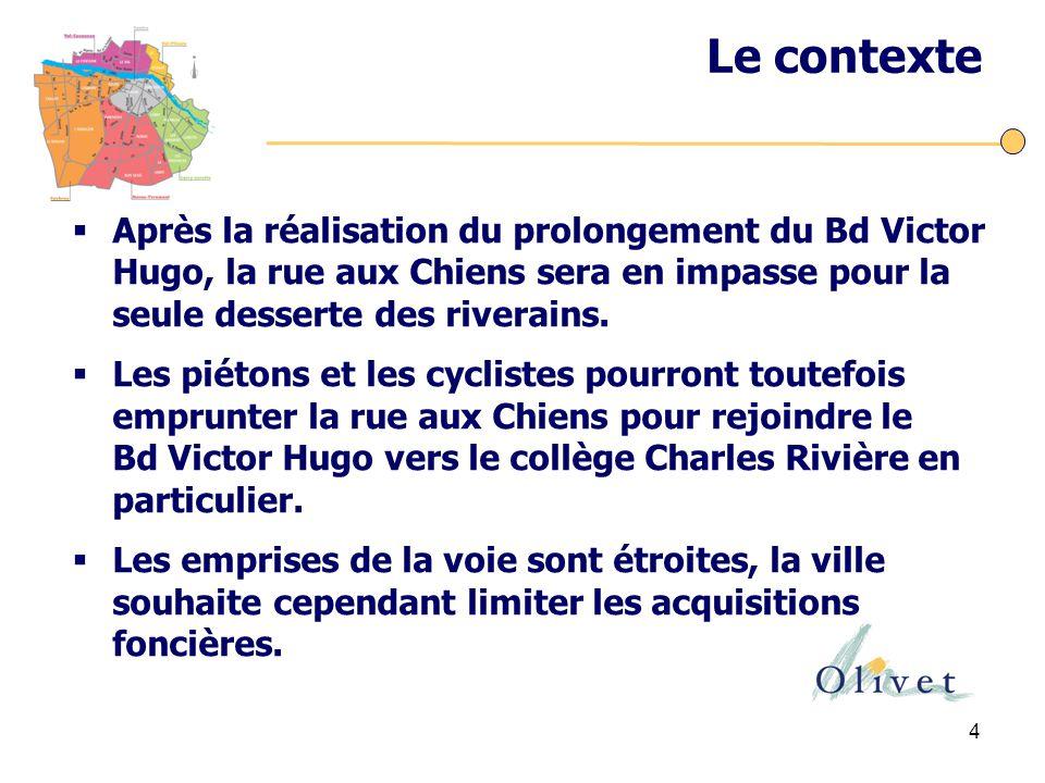 Le contexte Après la réalisation du prolongement du Bd Victor Hugo, la rue aux Chiens sera en impasse pour la seule desserte des riverains.