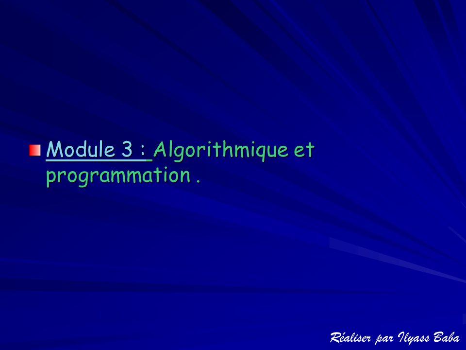 Module 3 : Algorithmique et programmation .