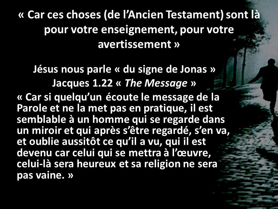« Car ces choses (de l'Ancien Testament) sont là pour votre enseignement, pour votre avertissement »