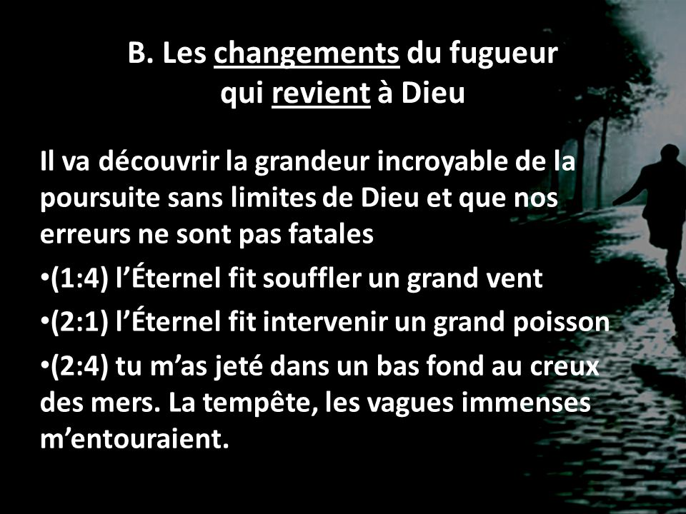 B. Les changements du fugueur qui revient à Dieu