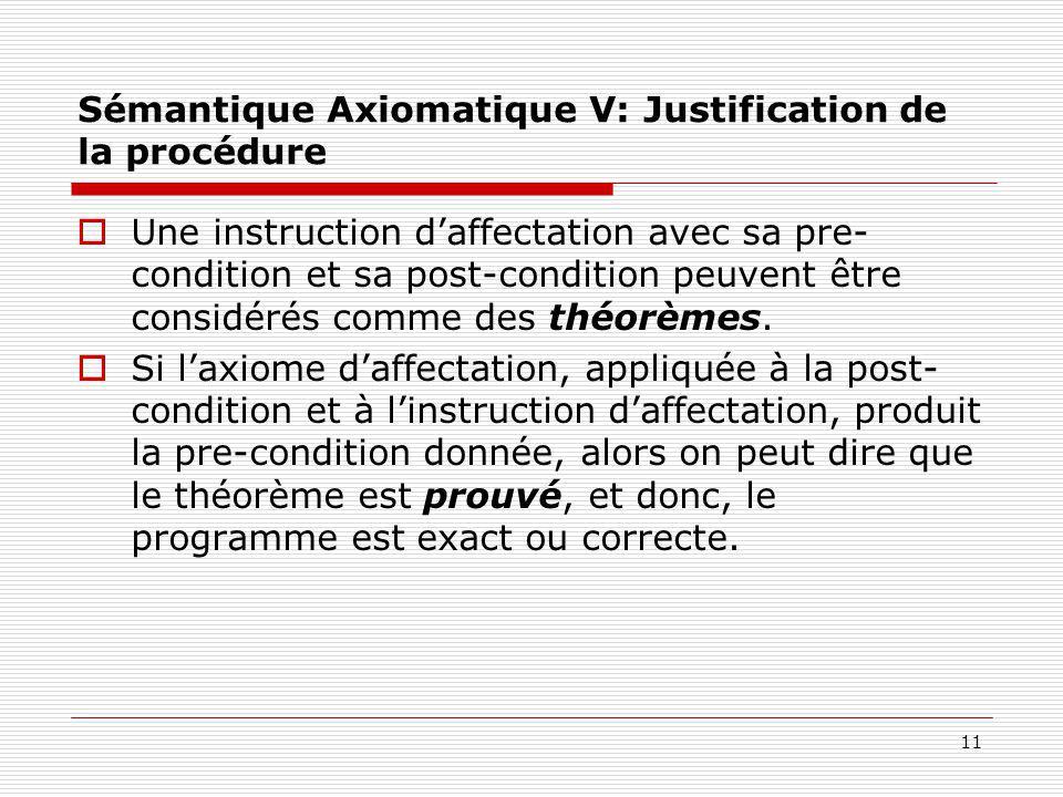 Sémantique Axiomatique V: Justification de la procédure
