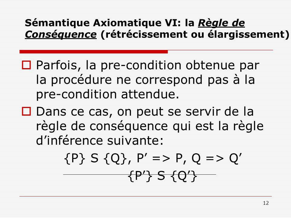 {P} S {Q}, P' => P, Q => Q' {P'} S {Q'}