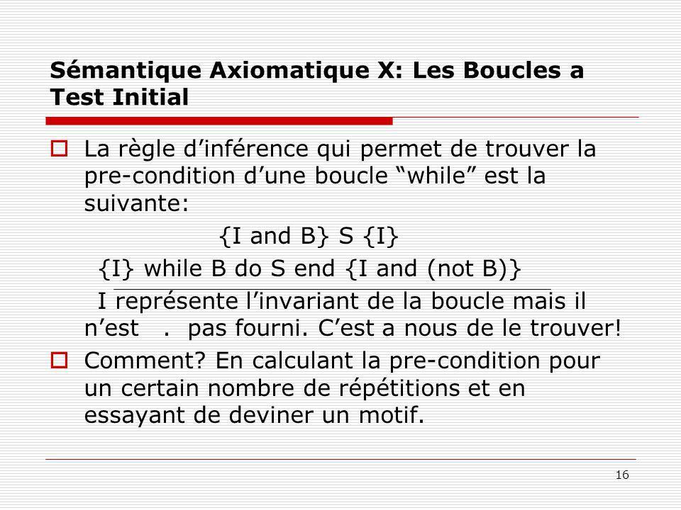 Sémantique Axiomatique X: Les Boucles a Test Initial