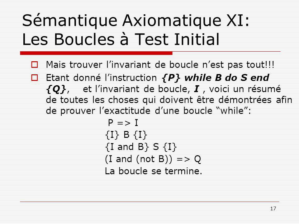 Sémantique Axiomatique XI: Les Boucles à Test Initial