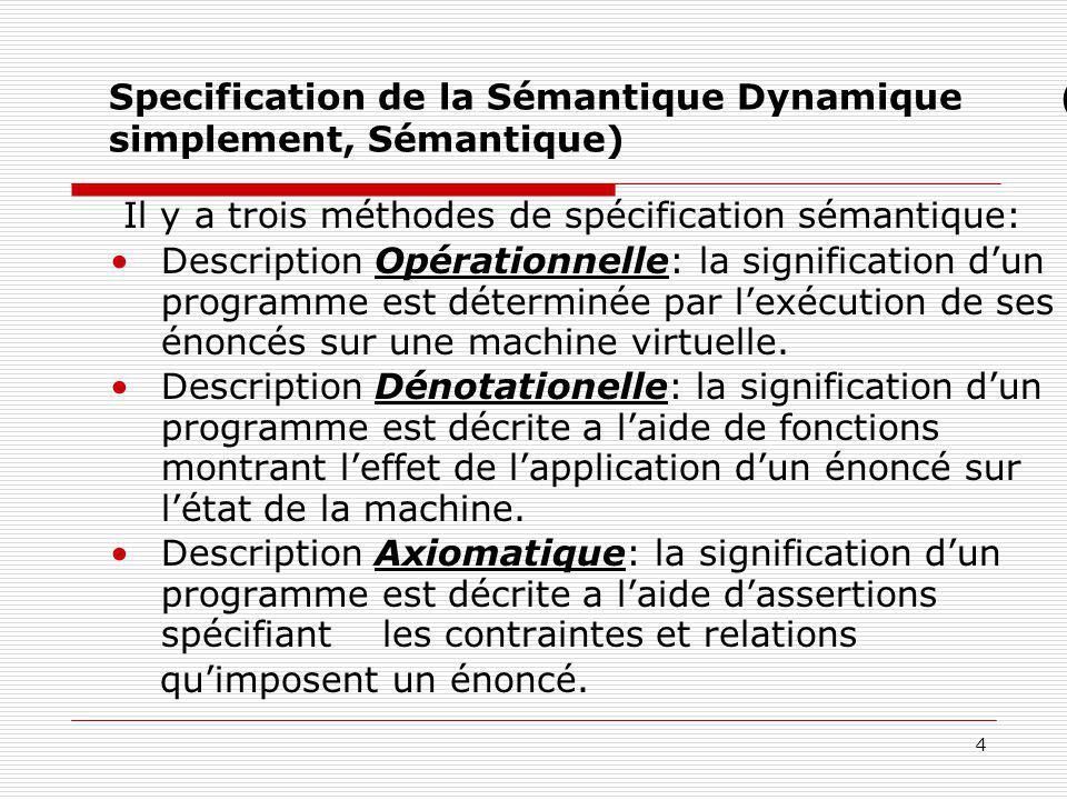 Specification de la Sémantique Dynamique (ou, simplement, Sémantique)