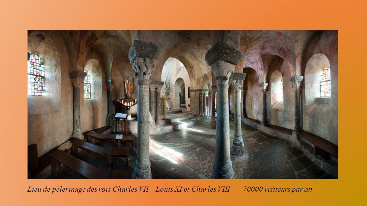 Lieu de pèlerinage des rois Charles VII – Louis XI et Charles VIII 70000 visiteurs par an