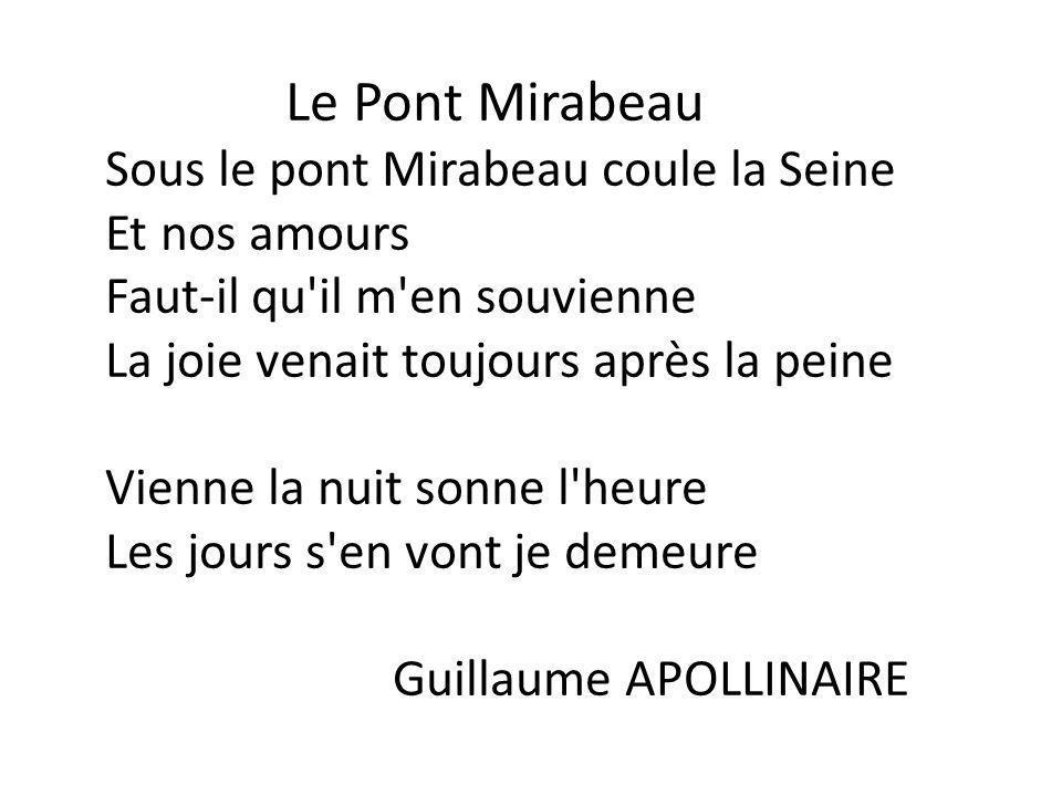 Le Pont Mirabeau Sous le pont Mirabeau coule la Seine Et nos amours