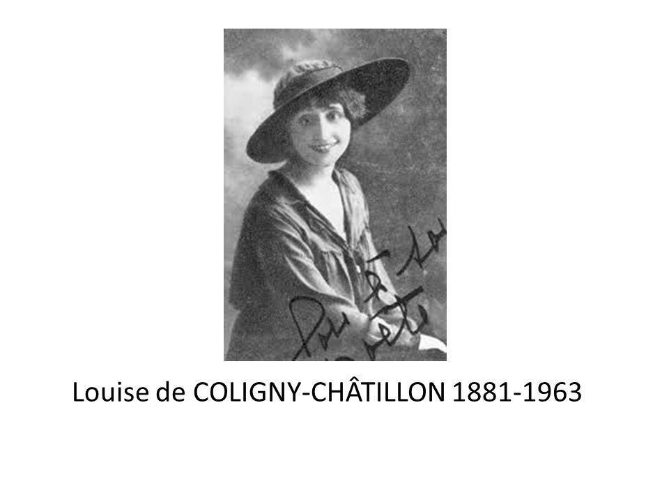 Louise de COLIGNY-CHÂTILLON 1881-1963