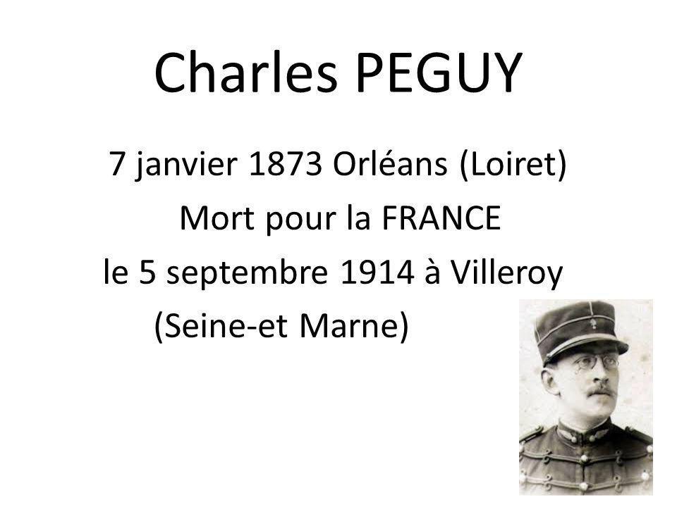 Charles PEGUY Mort pour la FRANCE le 5 septembre 1914 à Villeroy
