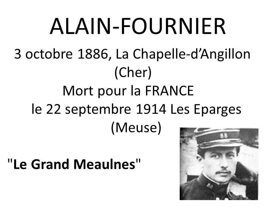 ALAIN-FOURNIER 3 octobre 1886, La Chapelle-d'Angillon (Cher)