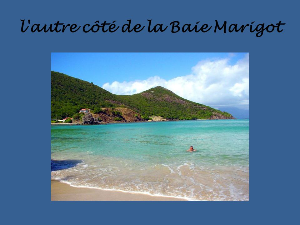 l autre côté de la Baie Marigot