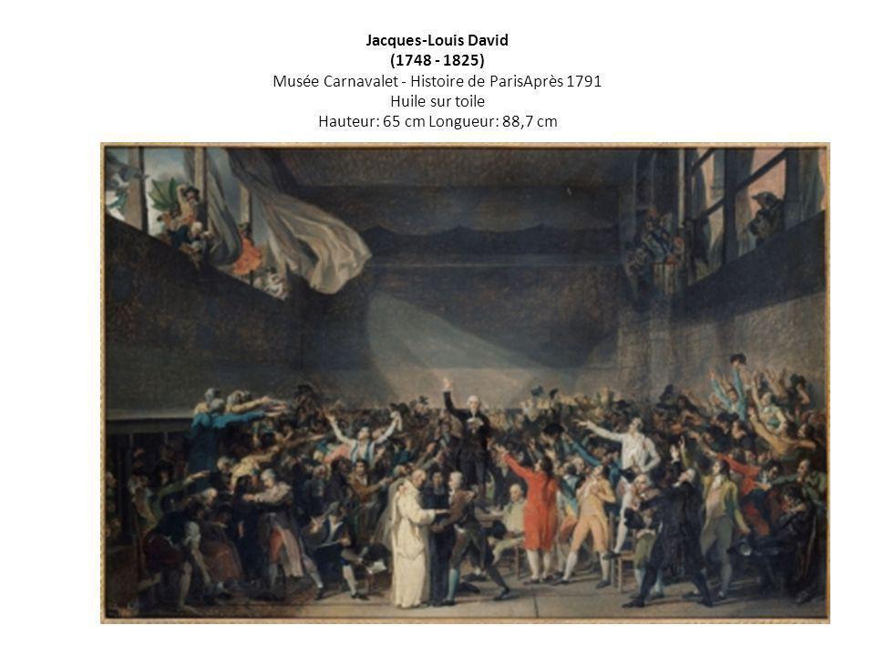Jacques-Louis David (1748 - 1825) Musée Carnavalet - Histoire de ParisAprès 1791 Huile sur toile Hauteur: 65 cm Longueur: 88,7 cm