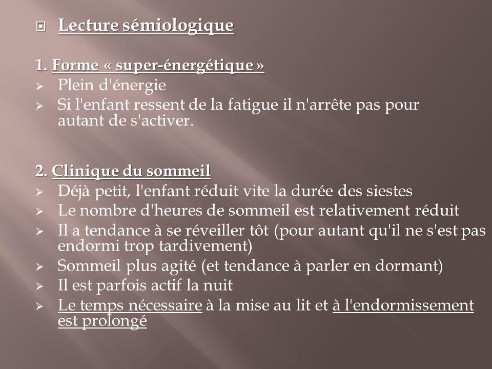 Lecture sémiologique 1. Forme « super-énergétique » Plein d énergie
