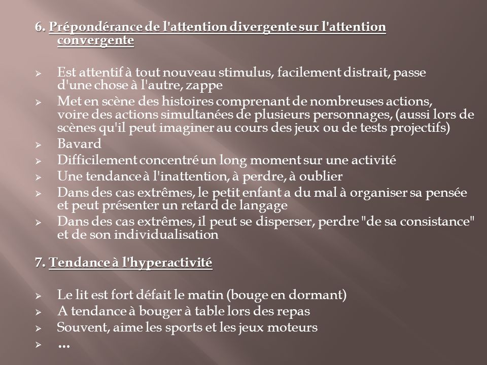6. Prépondérance de l attention divergente sur l attention convergente