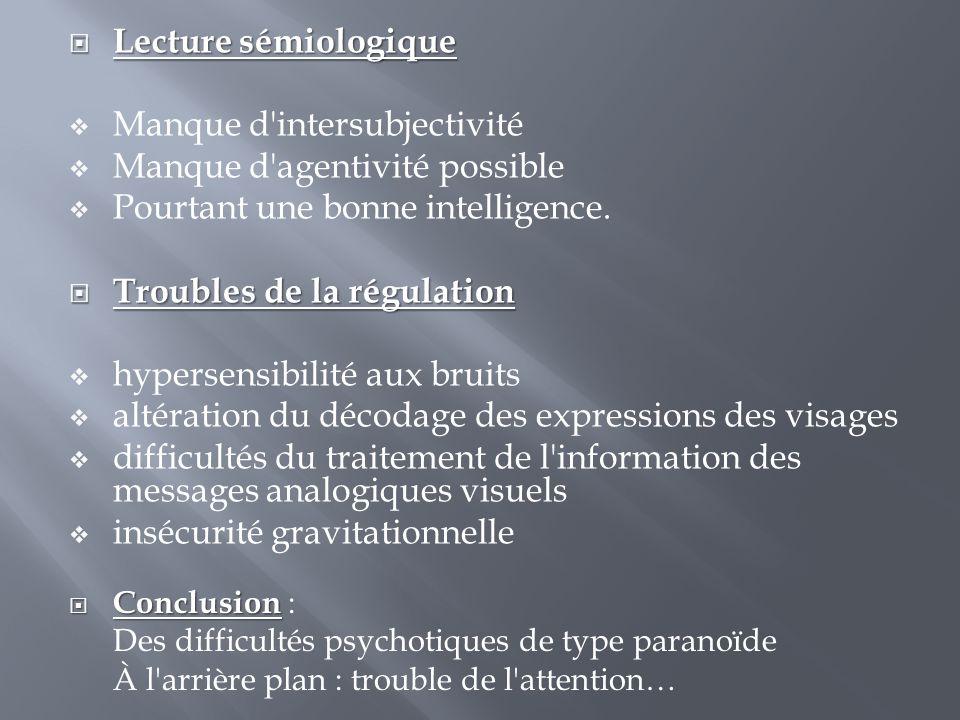 Manque d intersubjectivité Manque d agentivité possible