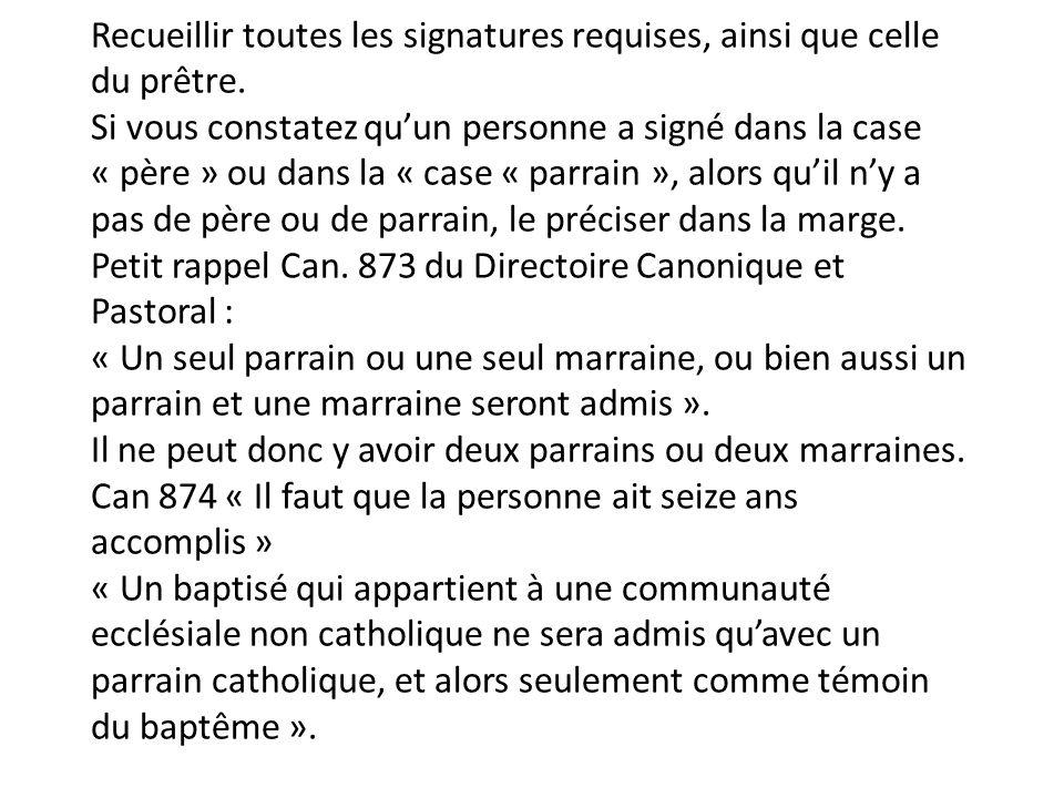 Recueillir toutes les signatures requises, ainsi que celle du prêtre