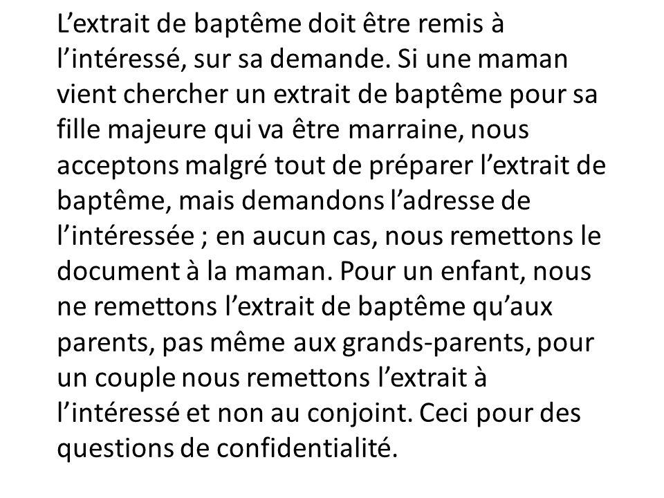 L'extrait de baptême doit être remis à l'intéressé, sur sa demande