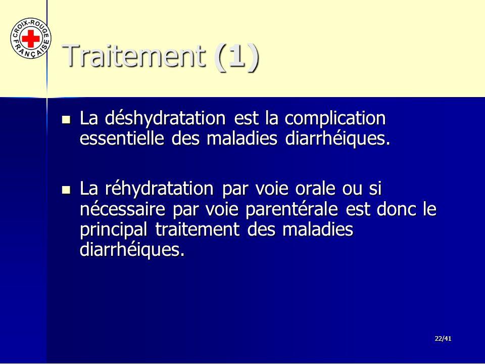 Traitement (1) La déshydratation est la complication essentielle des maladies diarrhéiques.