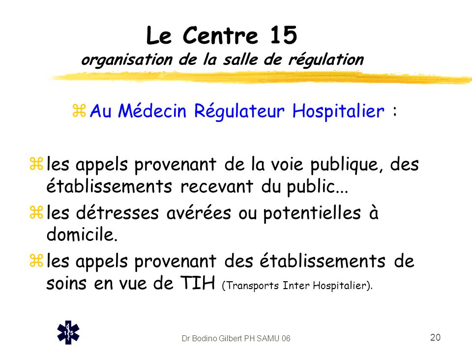 Le Centre 15 organisation de la salle de régulation