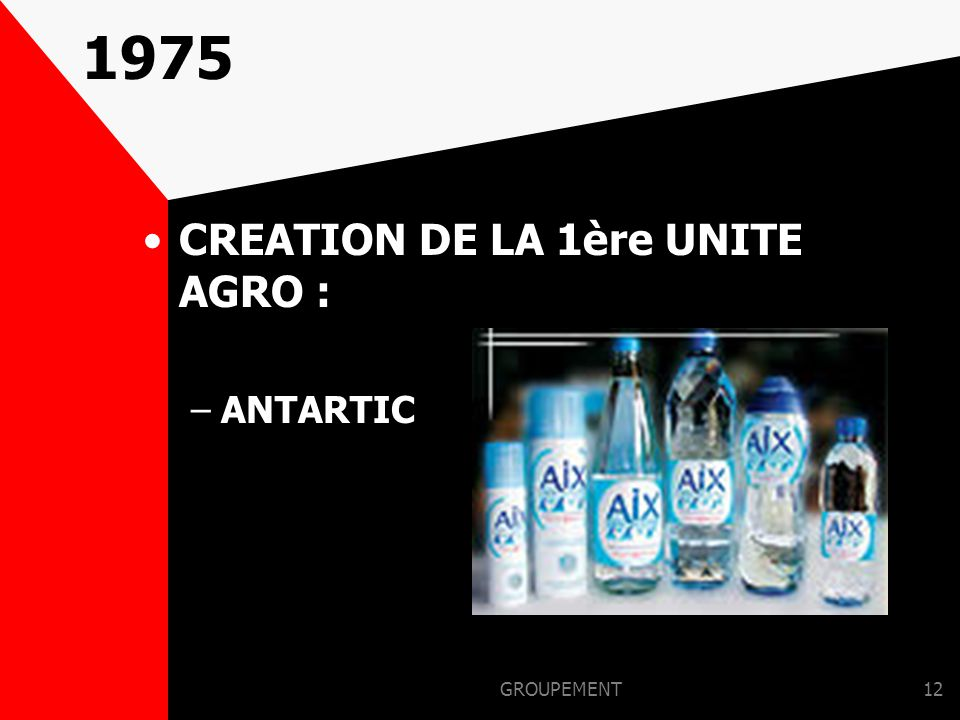 1975 CREATION DE LA 1ère UNITE AGRO : ANTARTIC GROUPEMENT