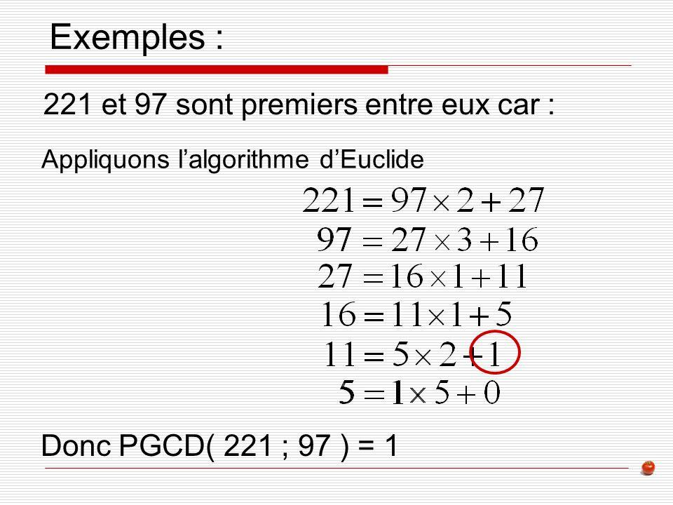 Exemples : 221 et 97 sont premiers entre eux car :