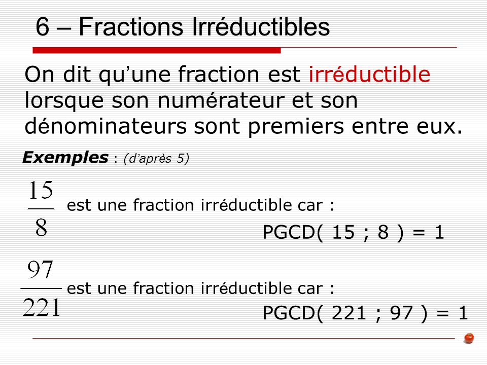 6 – Fractions Irréductibles