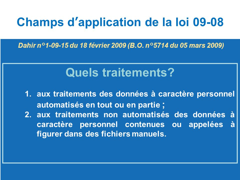 Champs d'application de la loi 09-08 Quels traitements