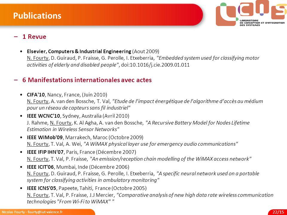 Publications 1 Revue 6 Manifestations internationales avec actes