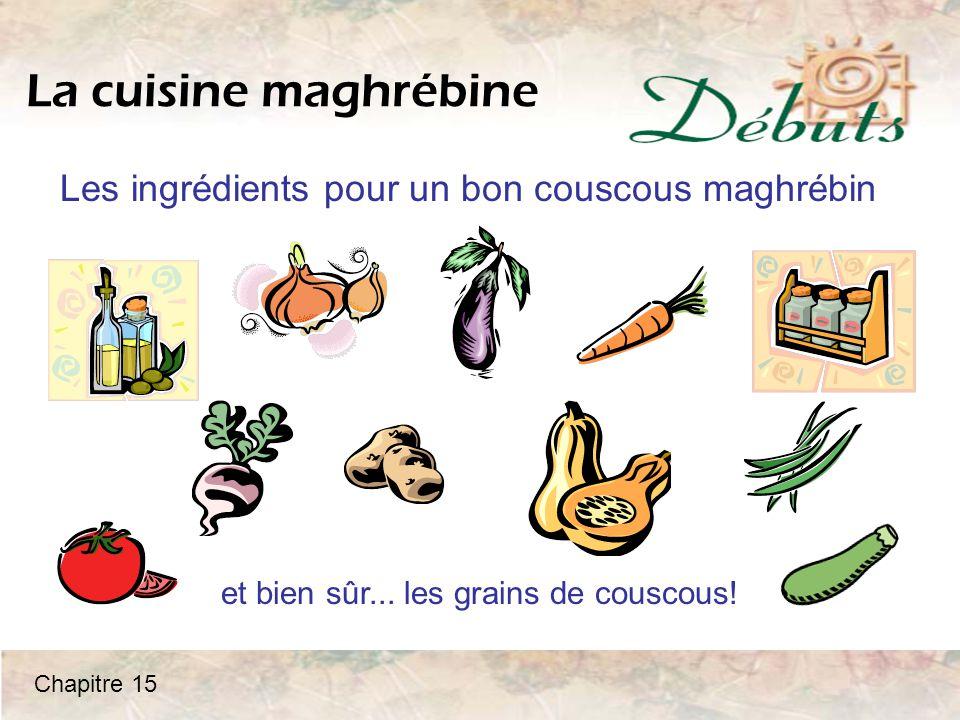 La cuisine maghrébine Les ingrédients pour un bon couscous maghrébin