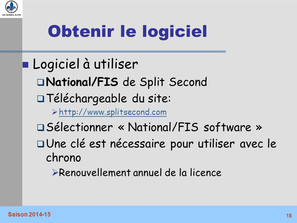 Obtenir le logiciel Logiciel à utiliser National/FIS de Split Second