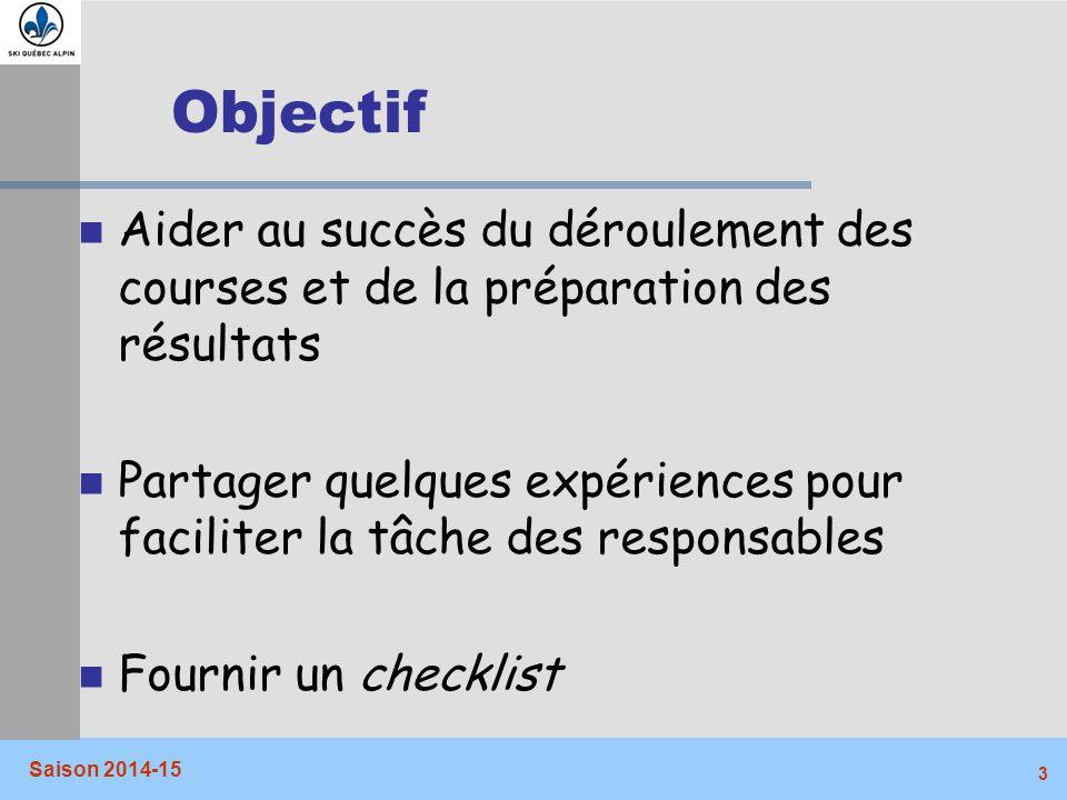 Objectif Aider au succès du déroulement des courses et de la préparation des résultats.