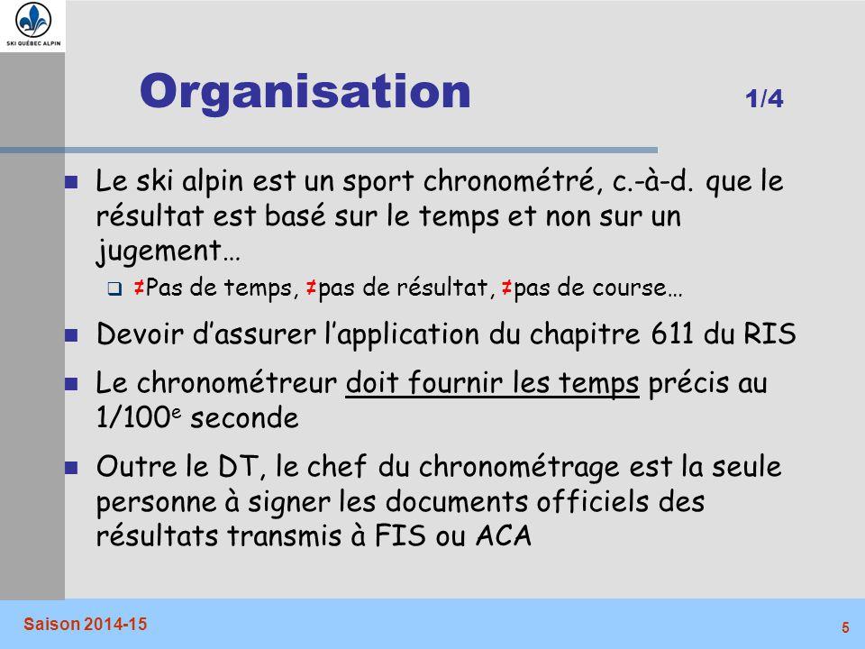 Organisation 1/4 Le ski alpin est un sport chronométré, c.-à-d. que le résultat est basé sur le temps et non sur un jugement…