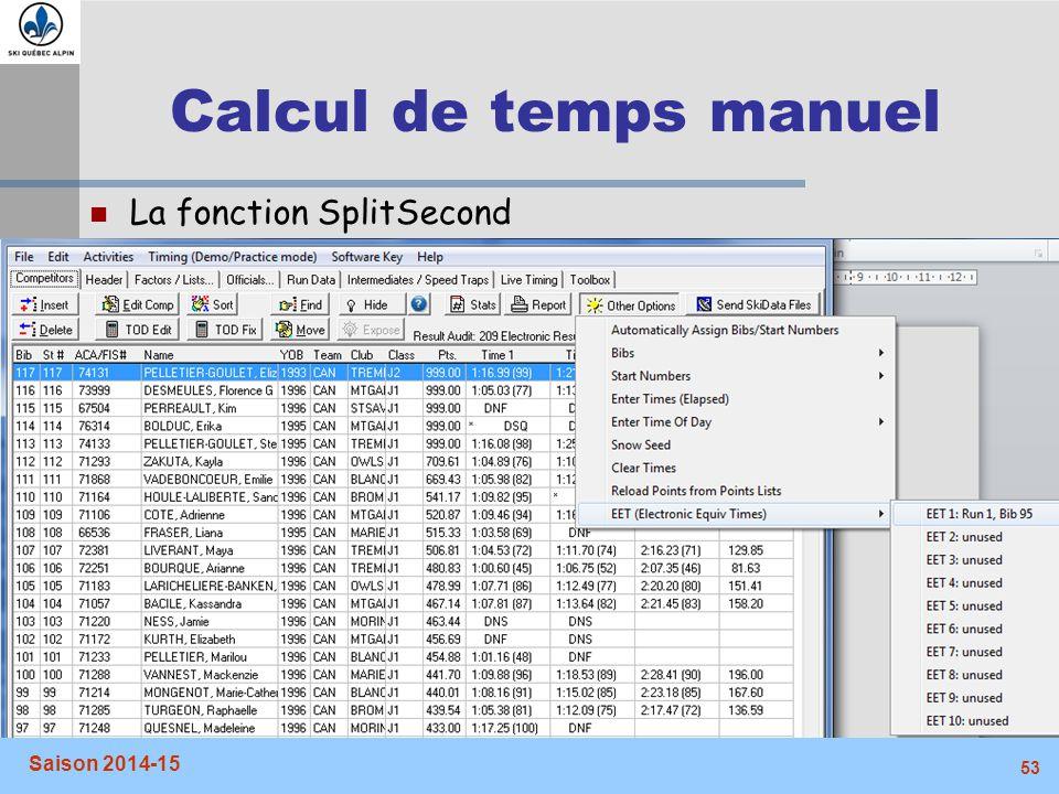 Calcul de temps manuel La fonction SplitSecond Saison 2014-15
