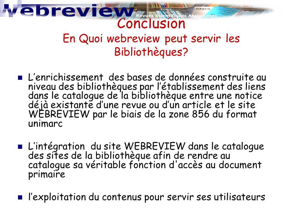 Conclusion En Quoi webreview peut servir les Bibliothèques