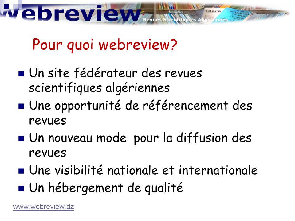 Pour quoi webreview Un site fédérateur des revues scientifiques algériennes. Une opportunité de référencement des revues.