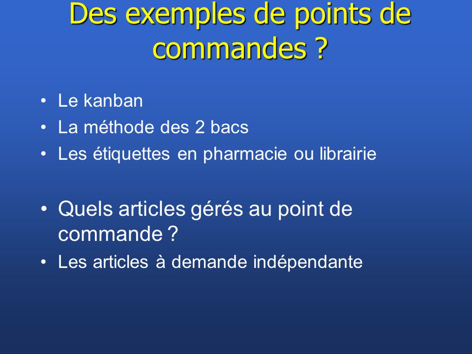 Des exemples de points de commandes