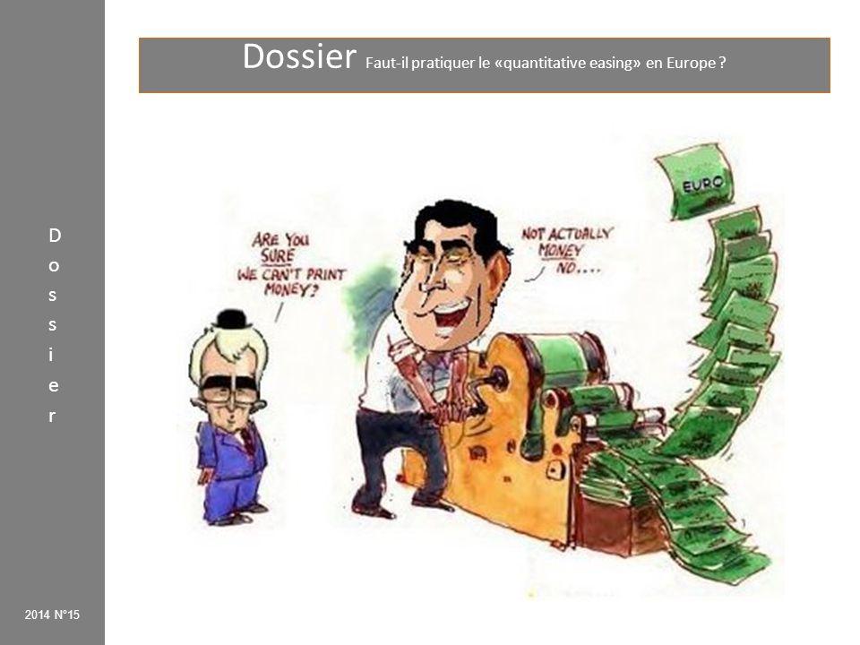 Dossier Faut-il pratiquer le «quantitative easing» en Europe