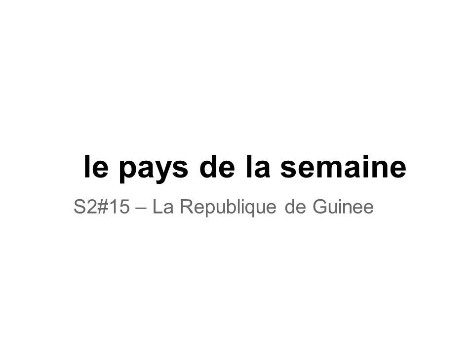 S2#15 – La Republique de Guinee