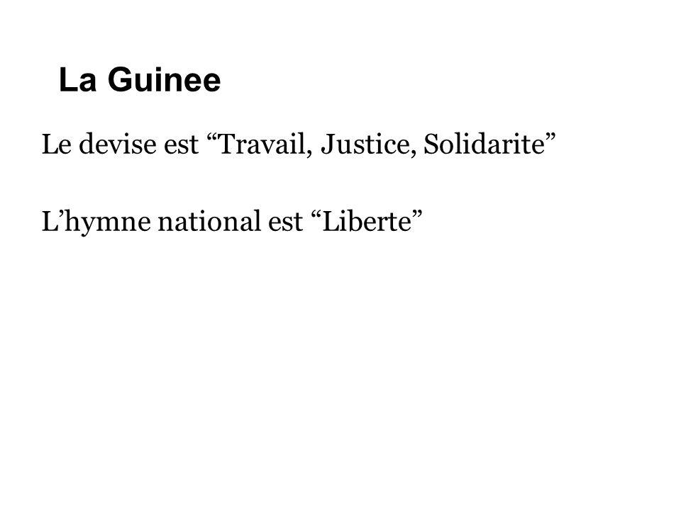 La Guinee Le devise est Travail, Justice, Solidarite