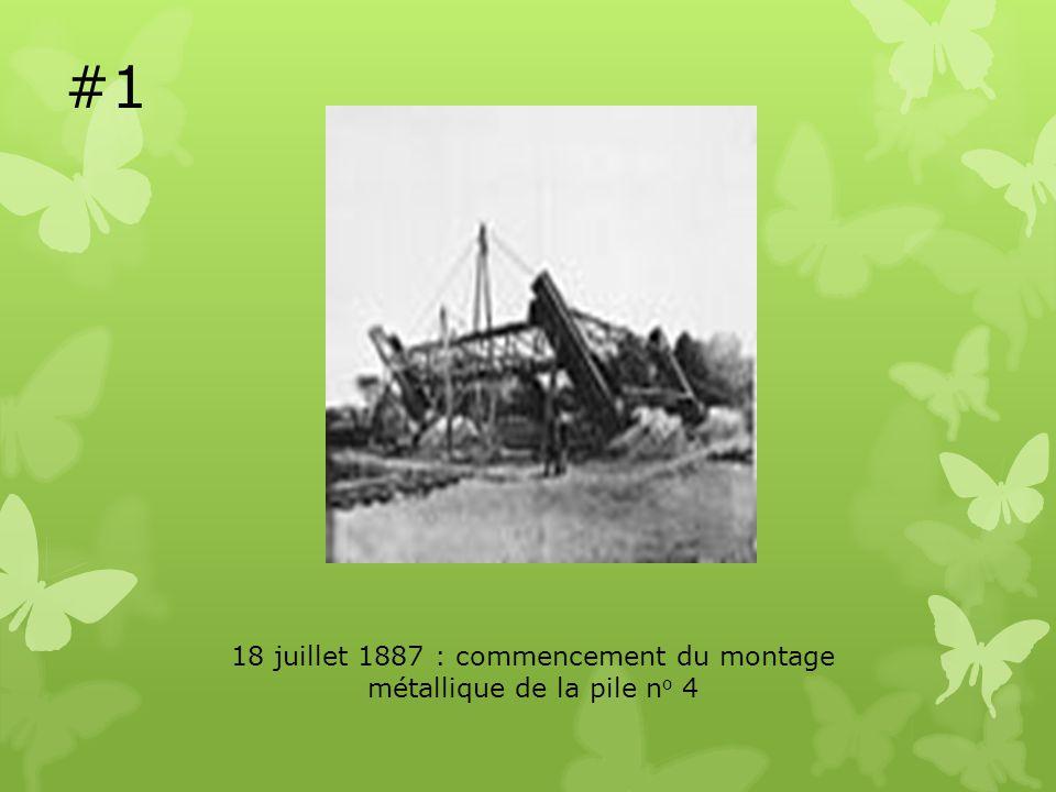18 juillet 1887 : commencement du montage métallique de la pile no 4