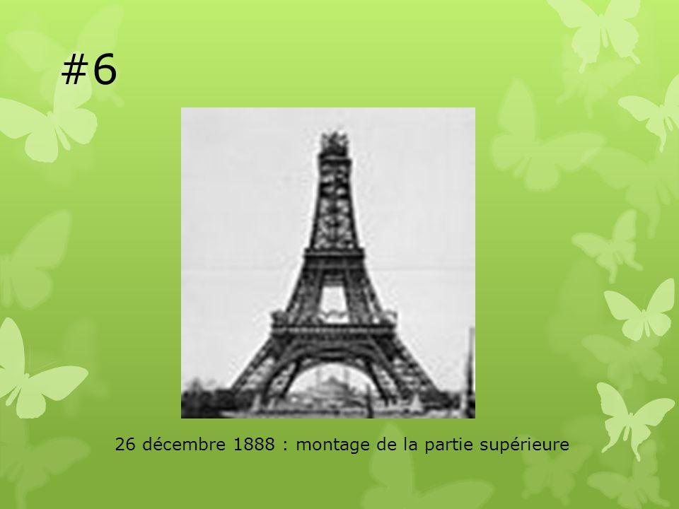 #6 26 décembre 1888 : montage de la partie supérieure