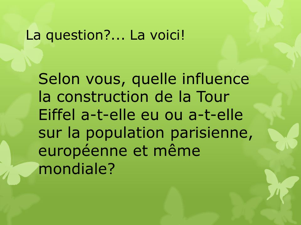 La question ... La voici!