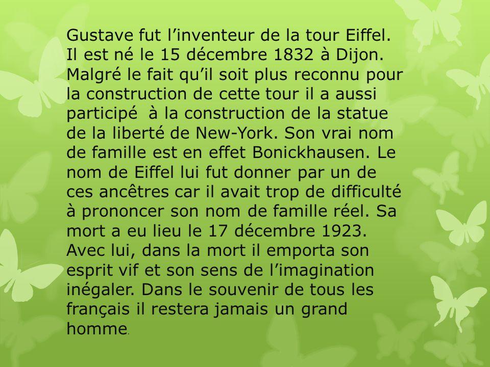 Gustave fut l'inventeur de la tour Eiffel