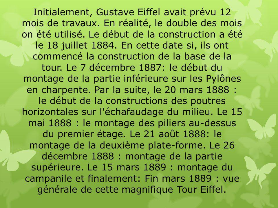 Initialement, Gustave Eiffel avait prévu 12 mois de travaux