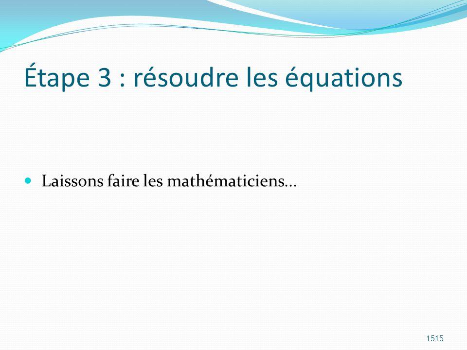 Étape 3 : résoudre les équations
