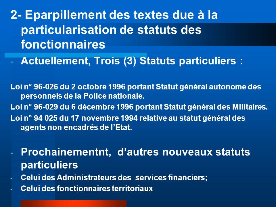2- Eparpillement des textes due à la particularisation de statuts des fonctionnaires