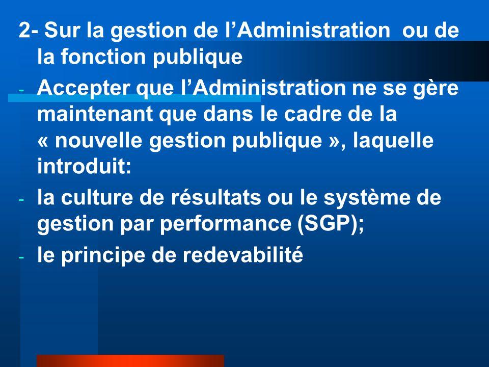 2- Sur la gestion de l'Administration ou de la fonction publique