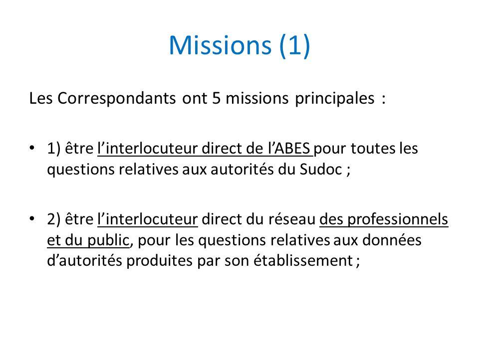 Missions (1) Les Correspondants ont 5 missions principales :