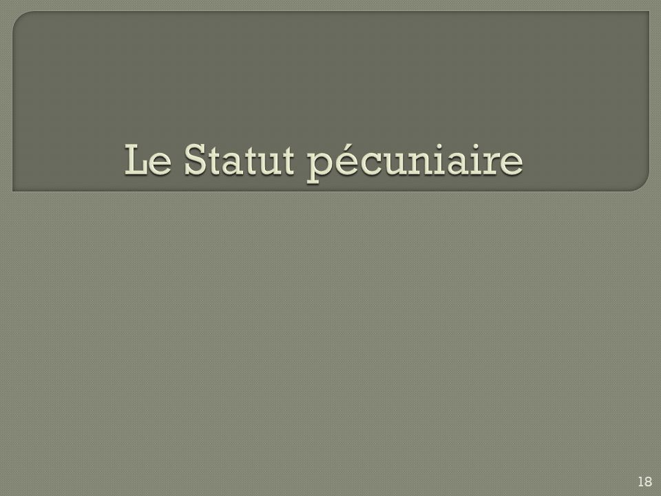Le Statut pécuniaire