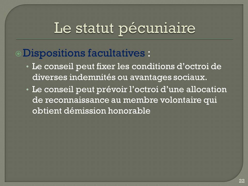 Le statut pécuniaire Dispositions facultatives :